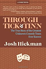Through Tick & Tinn: The True Story of the Greatest Unknown Comedy Team Ever Known Paperback