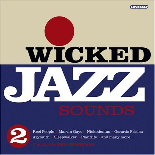 Wicked Jazz Sounds V.2 by United Recordings