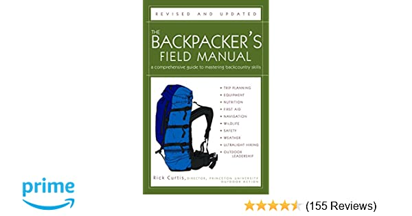 755e3956f Amazon.com: The Backpacker's Field Manual, Revised and Updated: A ...