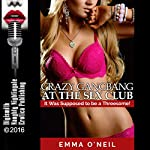 Crazy Gangbang at the Sex Club: It Was Supposed to Be a Threesome!: A Group Sex Erotica Story with Double Penetration | Emma O'Neil
