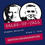Empfehlungsmarketing (Sales-up-Call) | Stephan Heinrich,Klaus Fink