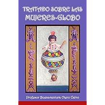 Tratado sobre las mujeres-globo: Profesor Buenaventura Otero Calvo (Misterio de las mujeres-globo nº 1)