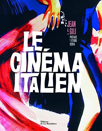 Le cinéma italien ~ Jean A Gili, Ettore Scola