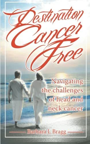 Destination Cancer Free: Navigating the Challenges of Head and Neck Cancer