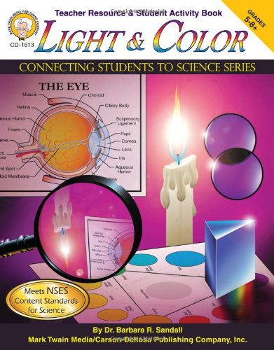 Download Light and Color, Grades 5-12 (Connecting Students to Science) PDF