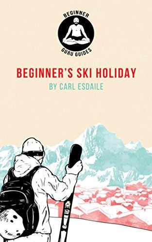 Beginner's Ski Holiday: A Beginner Guru Guide