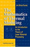 The Mathematics of Thermal Modeling: An Introduction to the Theory of Laser Material Processing