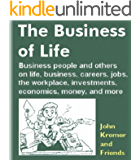 The Business of Life: Business people and others on life, business, careers, the workplace, investments, economics, jobs, money, and more (Quotable Books)