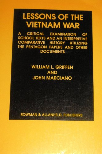 Lessons of the Vietnam War: A Critical Examination of School Texts and an Interpretive Comparative History Utilizing the