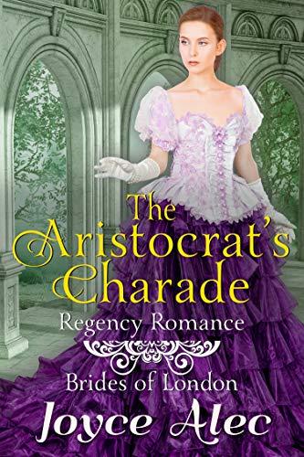 (The Aristocrat's Charade: Regency Romance (Brides of)