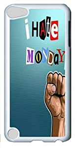 Apple iPod 5 Case and Cover -I Hate Mondays PC Hard Plastic Case for Apple iPod 5/iPod Touch 5 Whtie