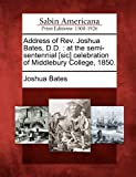 Address of Rev. Joshua Bates, D. D., Joshua Bates, 1275831311