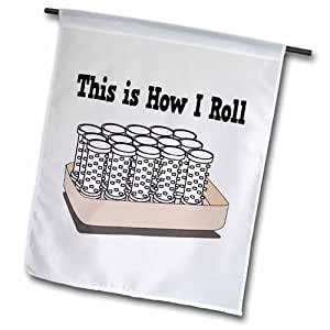"""3dRose fl_102533_2 How i Roll Hair Curlers Beautician Design Garden Flag, 18 by 27"""""""