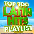 Top 100 Latin Hits Playlist - Over 5 Hours of the Best Latino Anthems Ever!