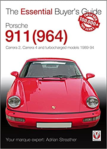 Porsche 911 964 carrera 2 carrera 4 and turbocharged models porsche 911 964 carrera 2 carrera 4 and turbocharged models model years 1989 to 1994 essential buyers guide series amazon adrian streather publicscrutiny Choice Image