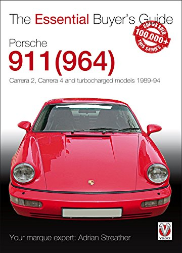 Porsche 911 (964): Carrera 2, Carrera 4 and Turbocharged Models 1989 to 1994 (The Essential Buyer's Guide) (Porsche Series 911)