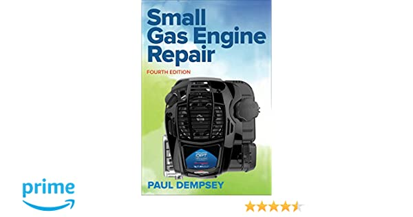Small gas engine repair fourth edition paul dempsey 9781259861581 small gas engine repair fourth edition paul dempsey 9781259861581 amazon books fandeluxe Choice Image