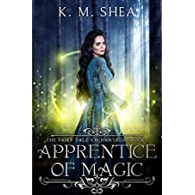 Apprentice of Magic (The Fairy Tale Enchantress Book 1)