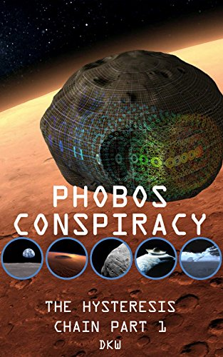 Amazon phobos conspiracy the hysteresis chain book 1 ebook phobos conspiracy the hysteresis chain book 1 by dkw fandeluxe Images