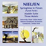 Nielsen: Springtime in Funen / Aladdin Suite / Three Motets