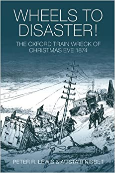 Book Wheels to Disaster: The Oxford Train Wreck of Christmas Eve 1874