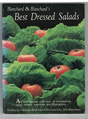 Books : Blanchard & Blanchard's Best Dressed Salads: An Entertaining collection of scrumptious Salad recipes, Anecdotes and Illustrations