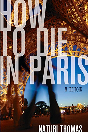Search : How to Die in Paris: A Memoir