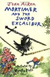 Mortimer and the Sword Excalibur (Arabel and Mortimer)