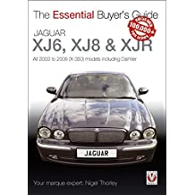 Jaguar XJ6, XJ8 & XJR: All 2003 to 2009 (X-350) models including Daimler (Essential Buyer's Guide series Book 1)