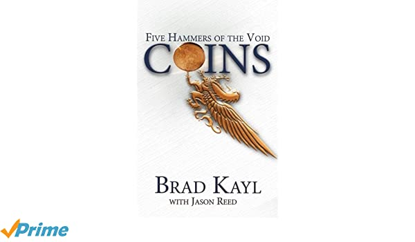 Coins: The Five Hammers of the Void: Amazon.es: Bradley Kayl ...