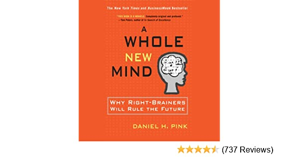 Amazon A Whole New Mind Why Right Brainers Will Rule The