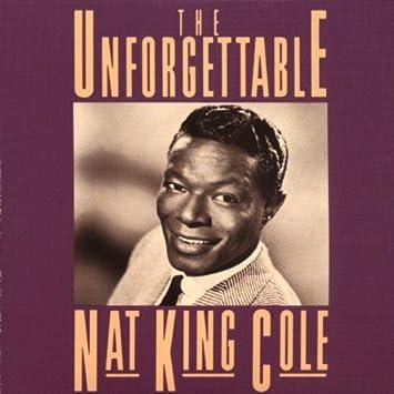Cole Nat King Unforgettable Nat King Cole Amazon Com Music