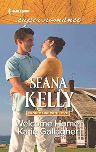 Welcome Home, Katie Gallagher (From Maine with Love)