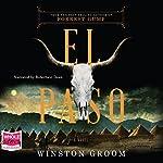 El Paso: A Novel | Winston Groom