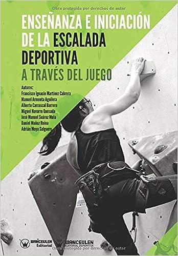 Enseñanza e iniciación de la Escalada Deportiva a través del ...