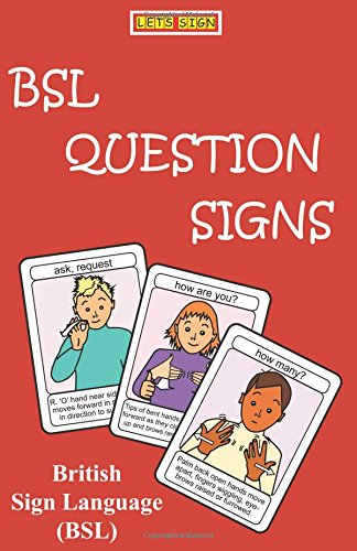 Bsl Question Signs British Sign Language Let S Sign Bsl New Book 9781905913572 Ebay