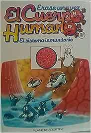 Erase una vez el Cuerpo Humano: El Sistema Inmunitario