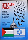 img - for Stealth Pacs: Lobbying Congress for Control of U.S. Middle East Policy book / textbook / text book