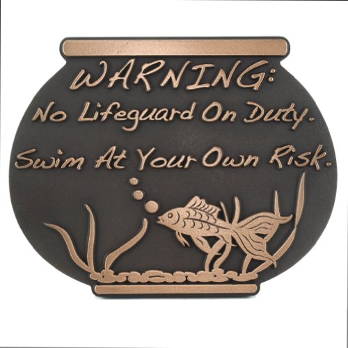 Fish Bowl No Lifeguard On Duty Sign 12x9.5 - Raised Bronze Metal Coated Plaque by Atlas Signs and Plaques