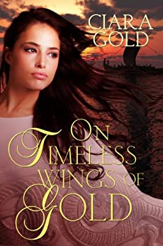 On Timeless Wings Of Gold by [Gold, Ciara]