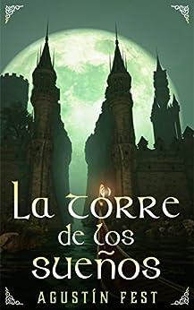 La Torre de los Sueños de [Salazar, Agustín Fest]