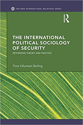 Read online The International Political Sociology of Security: Rethinking Theory and Practice (New International Relations) PDF, azw (Kindle), ePub