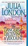 The Dangers of Deceiving a Viscount by Julia London front cover