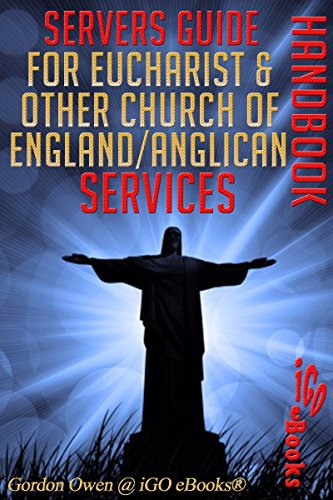 Servers Guide for Eucharist & Other Church of England/Anglican Services ☞ Handbook (Ecclesiatical Material Series 1)
