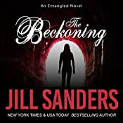 The Beckoning: Entangled Series, Book 2 | Jill Sanders