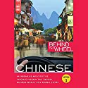 Behind the Wheel - Mandarin Chinese 1 Hörbuch von  Behind the Wheel, Mark Frobose Gesprochen von: Mark Frobose