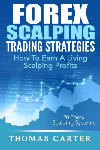 51L4ryaTNvL - Forex Scalping Trading Strategies: How To Earn A Living Scalping Profits