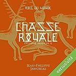 Chasse royale - Deuxième partie (Les rois du monde 2.2)   Jean-Philippe Jaworski