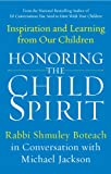 Honoring the Child Spirit, Shmuley Boteach, 1593156049