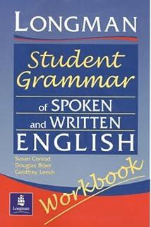 Longman student grammar of spoken and written english douglas biber longman student grammar of spoken and written english workbook grammar reference fandeluxe Images